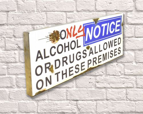 Only Drugs And Alcohol  Rusty Metal Sign 20cm x 56cm